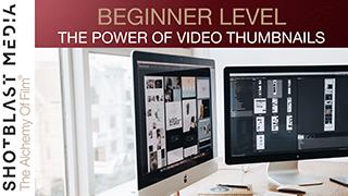 The Power of Video Thumbnails: Beginner level 1